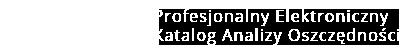 P.E.K.A.O. – Profesjonalny Elektroniczny Katalog Analizy Oszczędności